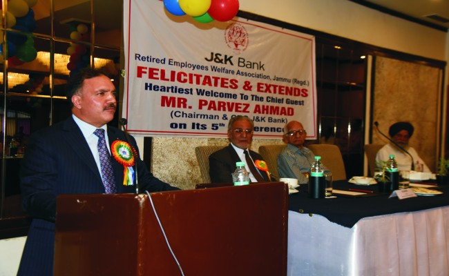 5th conference of J&K Bank Retired Employees Welfare Association held in Jammu Role of ex-employees invaluable for the institution: Parvez Ahmed