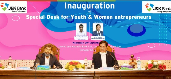 J&K Bank starts Special Desks for youth and women entrepreneurs  For the revival of J&K economy, the bank's advances must grow at 25-26 pc: Dr A K Mehta